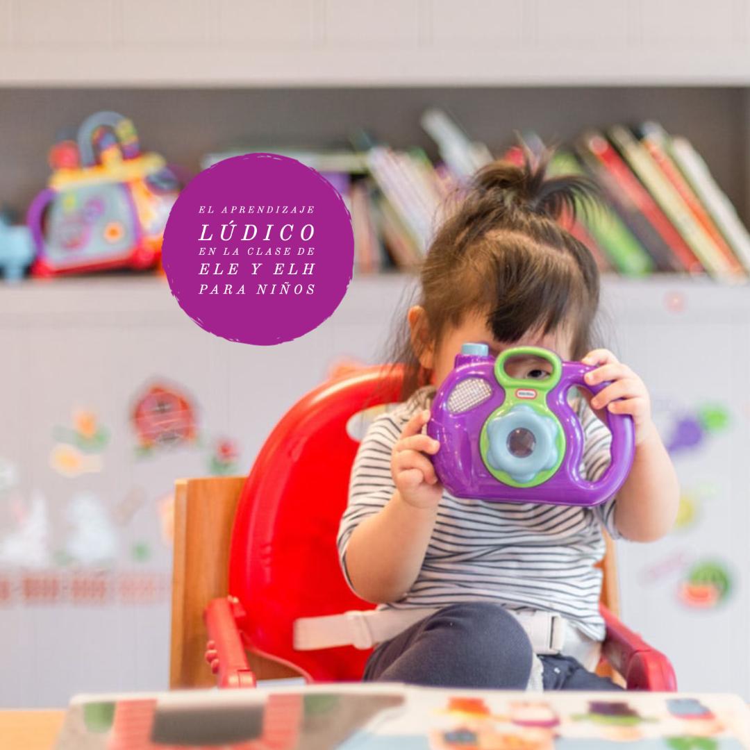 El aprendizaje lúdico en la clase de ELE y ELH para niños